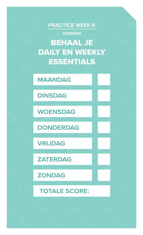 Daily en Weekly Essentials
